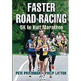 Faster Road Racing: 5K to Half Marathon by Pete Pfitzinger (2014-11-24)