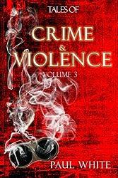 Tales of Crime & Violence: Volume 3