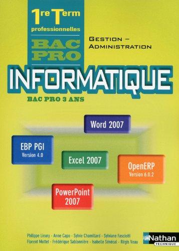 Informatique 1e Tle Bac Pro Gestion-Administration par Philippe Lieury, Collectif