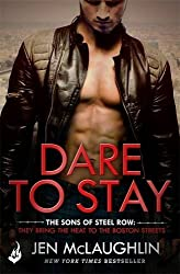 Dare To Stay: The Sons of Steel Row 2 by Jen McLaughlin (2016-08-02)
