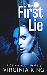 The First Lie (The Secrets of Selkie Moon) (Book 1)