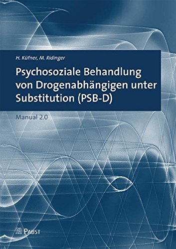 Psychosoziale Behandlung von Drogenabhängigen unter Substitution (PSB-D): Manual 2.0