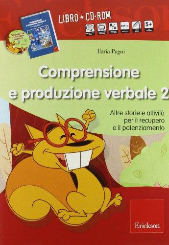 Comprensione e produzione verbale. Altre storie e attività per il recupero il potenziamento. Con CD-ROM: 2