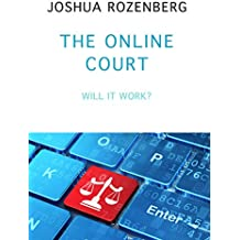 The Online Court: Will IT work? (English Edition)
