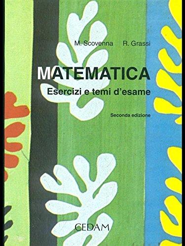 Matematica. Esercizi e temi d'esame