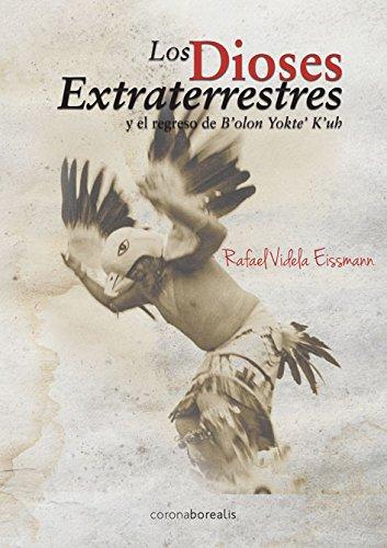 Los dioses extraterrestres (El Observatorio) por Rafael Videla