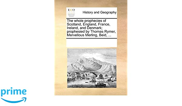 Buy The Whole Prophecies of Scotland, England, France, Ireland, and