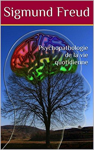 Psychopathologie de la vie quotidienne par Sigmund Freud