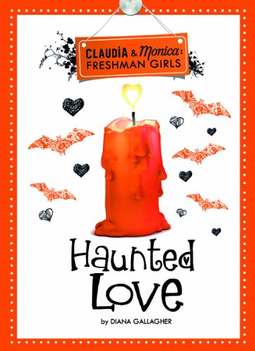 Haunted Love (Claudia and Monica: Freshman Girls)