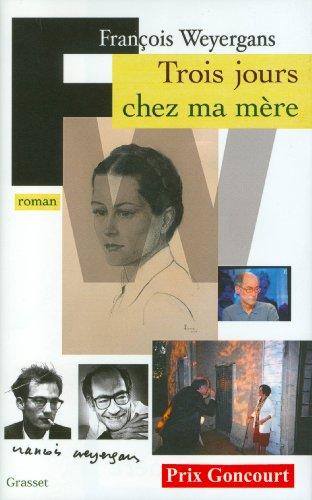 Trois jours chez ma mère (Prix Goncourt 2005) (Littérature Française)