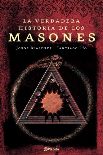 La Verdadera Historia de Los Masones