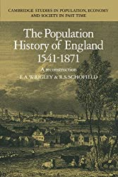 The Population History of England 1541-1871 (Cambridge Studies in Population, Economy and Society in Past Time)