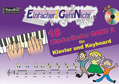 Einfacher!-Geht-Nicht: 18 Kinderlieder BAND 2 – für Klavier und Keyboard mit CD: Das besondere Notenheft für Anfänger