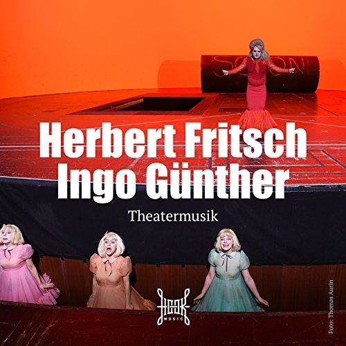 Herbert Fritsch - Theatermusik