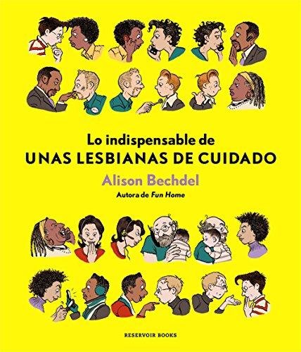 Lo indispensable de Unas lesbianas de cuidado (RESERVOIR GRÁFICA) por Alison Bechdel
