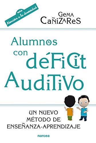 Alumnos con déficit auditivo: Un nuevo método de enseñanza-aprendizaje (Educación Hoy nº 204) por Gema Cañizares