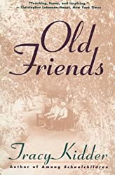 Old Friends by Tracy Kidder (1994-09-06)