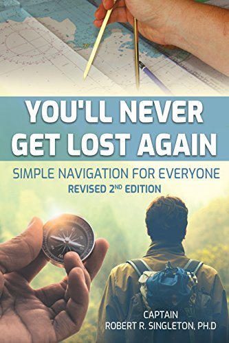 Descargar Libros Ingles You'll Never Get Lost Again: Simple Navigation for Everyone, Revised 2nd Edition Gratis PDF