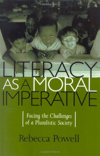 Literacy as a Moral Imperative: Facing the Challenges of a Pluralistic Society (Culture & Education Series)