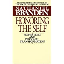 Honoring the Self: Self-Esteem and Personal Tranformation by Nathaniel Branden (1985-09-01)