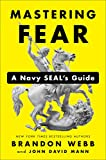 #9: Mastering Fear: A Navy SEAL's Guide