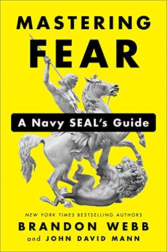 Mastering Fear: A Navy SEAL's Guide (English Edition) por Brandon Webb