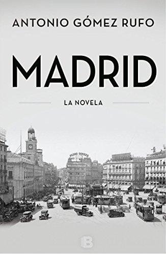 Madrid (Histórica) por Antonio Gómez Rufo