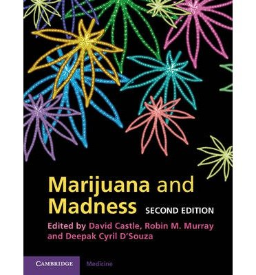 [(Marijuana and Madness)] [ Edited by David J. Castle, Edited by Robin M. Murray, Edited by Deepak Cyril D'Souza ] [December, 2011]