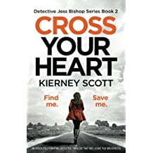Cross Your Heart: An absolutely gripping detective thriller that will leave you breathless (Detective Jess Bishop, Band 2)