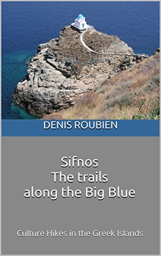 Sifnos. The trails along the Big Blue: Culture Hikes in the Greek Islands (English Edition)