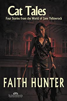 Cat Tales: Four Stories from the World of Jane Yellowrock (English Edition) di [Hunter, Faith]