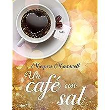 Un café con sal (Volumen independiente)