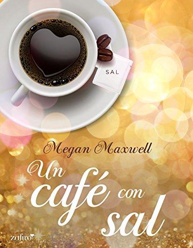 Un café con sal (Volumen independiente) por Megan Maxwell