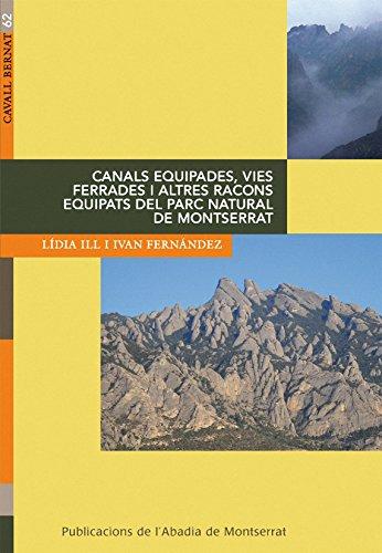 Canals equipades, vies ferrades i altres racons equipats del parc natural de Montserrat (Cavall Bernat) por Lídia Ill Escudero