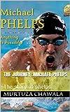THE JOURNEY :MICHAEL PHELPS