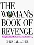 The Woman's Book of Revenge: Tips on Getting Even When 'Mr. Right' Turns Out to Be All Wrong by Christine Gallagher (1998-11-03)