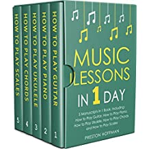 Music Lessons: In 1 Day - Bundle - The Only 5 Books You Need to Learn Guitar, Piano, Ukulele, Chords and Scales Today (Music Best Seller Book 33) (English Edition)