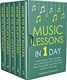 #4: Music Lessons: In 1 Day - Bundle - The Only 5 Books You Need to Learn Guitar, Piano, Ukulele, Chords and Scales Today (Music Best Seller Book 33)