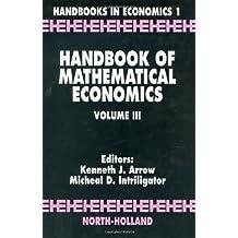 Handbook of Mathematical Economics: 3 (Handbook of Mathematical Economics) (Handbooks in Economics, Book 1)