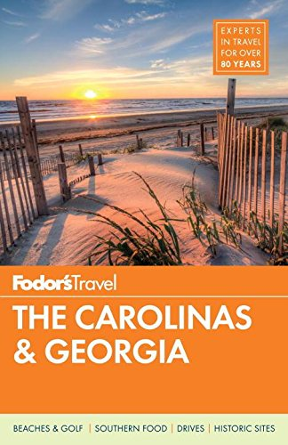 Fodor's The Carolinas & Georgia (Full-color Travel Guide, Band 22) (Travel North Carolina)