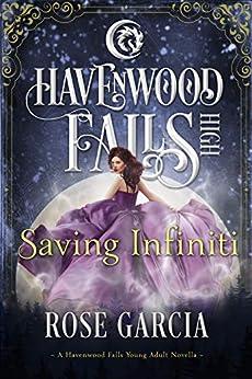Saving Infiniti: A Havenwood Falls High Novella by [Garcia, Rose, Havenwood Falls Collective]