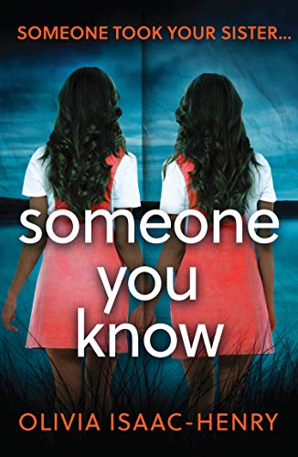 Someone You Know: An absolutely gripping thriller of hidden secrets and missing family by [Isaac-Henry, Olivia]