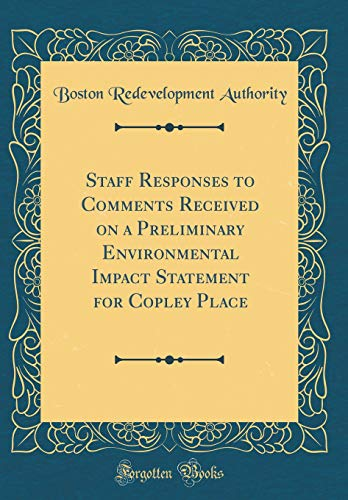 Staff Responses to Comments Received on a Preliminary Environmental Impact Statement for Copley Place (Classic Reprint)