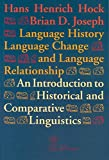 Language History, Language Change, and Language Relationship. An Introduction to Historical and Comparative Linguistics (Theologische Bibliothek ... Studies and Monographs, 93, Band 93)