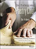 The Professional Pastry Chef: Fundamentals of Baking and Pastry (Hospitality)