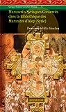 Image de Manuscrits Syriaque Conserve dans la Bibliotheque des Maronites d'Alep: (Syrie)