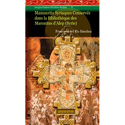 Manuscrits Syriaque Conserve dans la Bibliotheque des Maronites d'Alep: (Syrie)