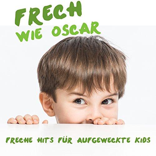 Frech wie Oscar: Freche Hits f...