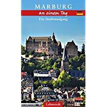 Marburg an einem Tag: Ein Stadtrundgang