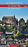 Marburg an einem Tag: Ein Stadtrundgang - Pia Thauwald